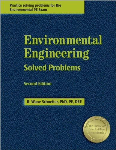 Environmental Engineering Solved Problems: Schneiter, R. Wane