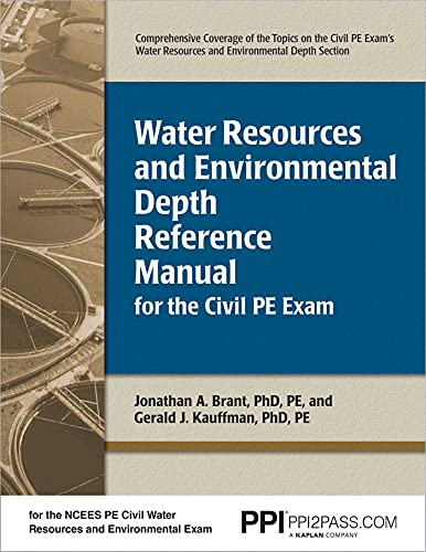 Water Resources and Environmental Depth Reference Manual for the Civil PE Exam: Jonathan Brant PhD