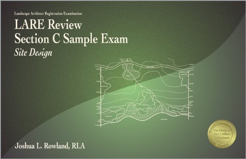 LARE Review, Section C Sample Exam: Site: Joshua L. Rowland