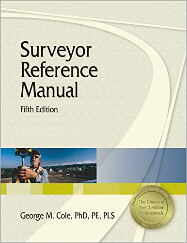 Surveyor Reference Manual, 5th Ed: Cole PhD PE