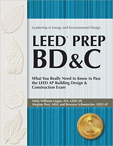 9781591261841: Leed Prep BD&C: What You Really Need to Know to Pass the LEED AP Building Design & Construction Exam (Leadership in Energy and Environmental Design)