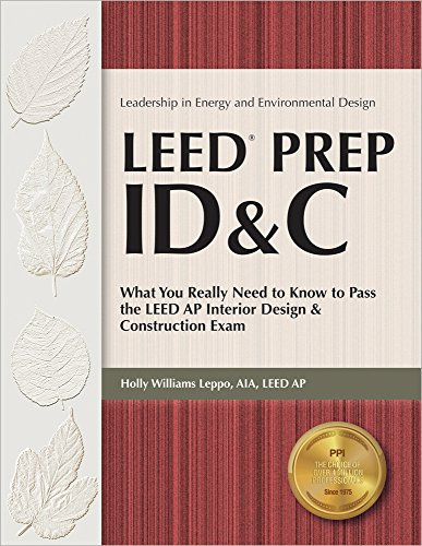 9781591261865: LEED Prep ID&C: What You Really Need to Know to Pass the LEED AP Interior Design & Construction Exam
