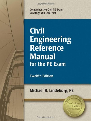 Civil Engineering Reference Manual for the PE Exam: Lindeburg, Michael R.
