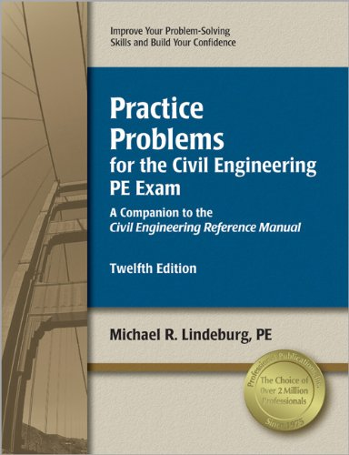 9781591263456: Practice Problems for the Civil Engineering PE Exam: A Companion to the Civil Engineering Reference Manual