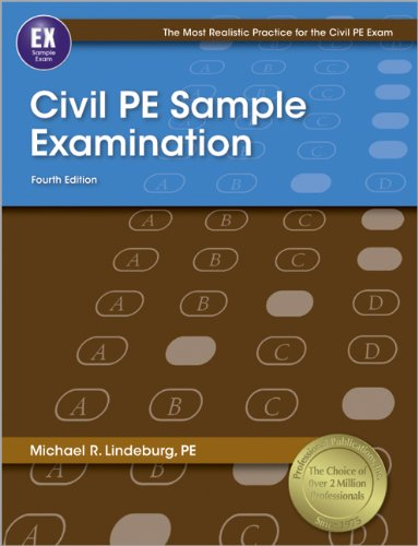 9781591263876: Civil PE Sample Examination, 4th Ed (Most Realistic Practice for Civil Pe Exam)