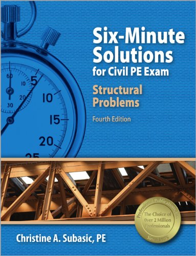 9781591263906: Six-Minute Solutions for Civil PE Exam Structural Problems, 4th Ed