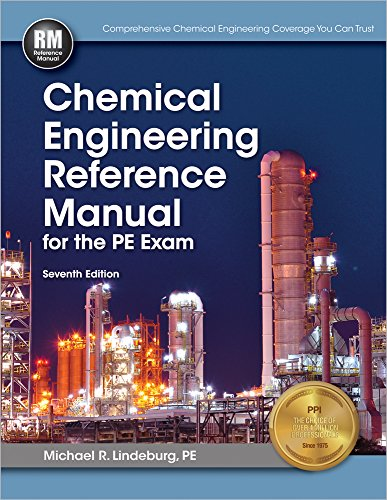 Chemical Engineering Reference Manual for the PE: Lindeburg PE, Michael