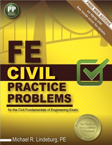 FE Civil Practice Problems: Lindeburg PE, Michael