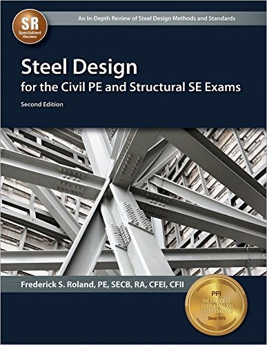 9781591264835: Steel Design for the Civil PE and Structural SE Exams