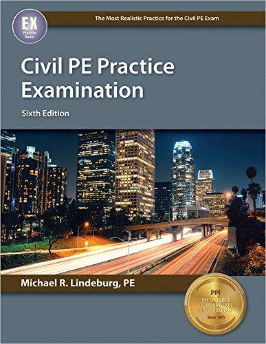 Civil PE Practice Examination, 6th Ed: Michael R. Lindeburg PE