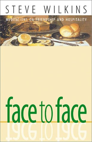 9781591280002: Face to Face: Meditations on Friendship and Hospitality