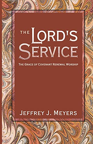9781591280088: The Lord's Service: The Grace of Covenant Renewal Worship
