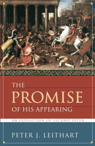 9781591280262: The Promise of His Appearing: An Exposition of Second Peter