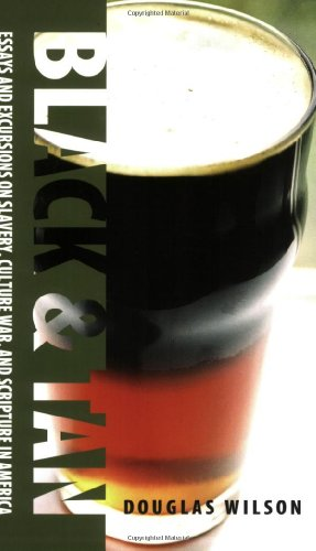 9781591280323: Black & Tan: A Collection of Essays and Excursions on Slavery, Culture War, and Scripture in America