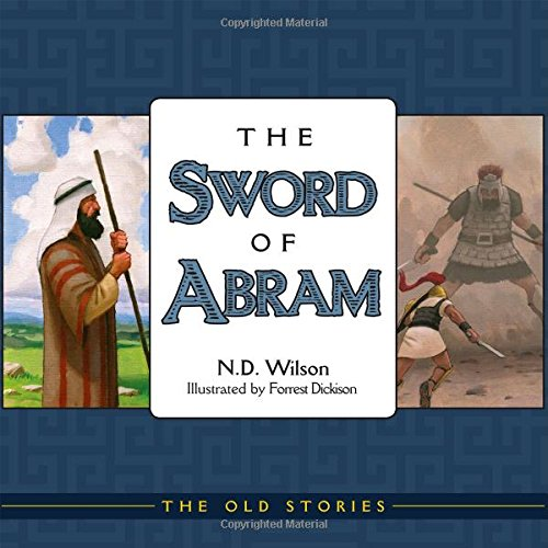 The Sword of Abram (Old Stories): N. D. Wilson