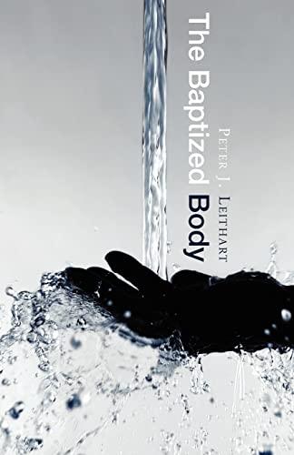 The Baptized Body: Peter J. Leithart