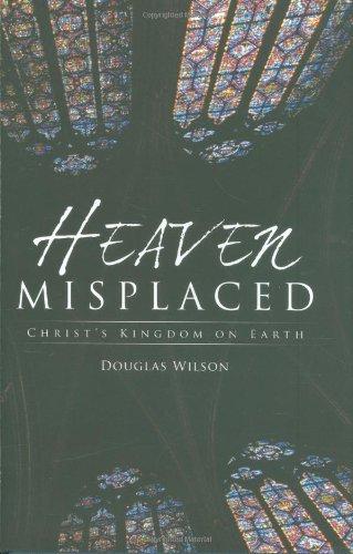 9781591280514: Heaven Misplaced: Christ's Kingdom on Earth