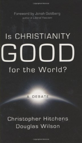 9781591280538: Is Christianity Good for the World?