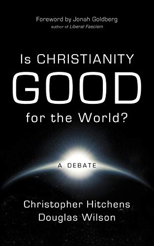 9781591280699: Is Christianity Good for the World?