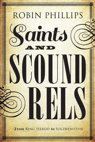 9781591281047: Saints and Scoundrels from King Herod to Solzhenitsyn