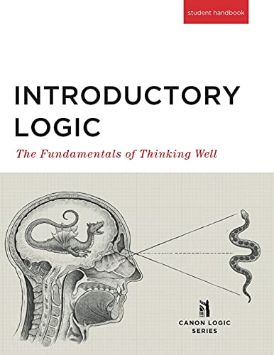 9781591281658: Introductory Logic: The Fundamentals of Thinking Well Student Edition