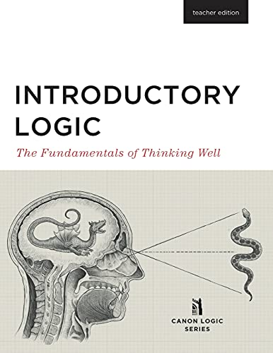 9781591281672: Introductory Logic: The Fundamentals of Thinking Well Teacher Edition