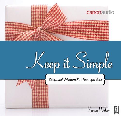 9781591285311: Keep It Simple: Scriptural Wisdom For Teenage Girls