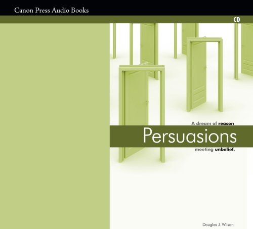 Persuasions (1591285496) by Douglas Wilson