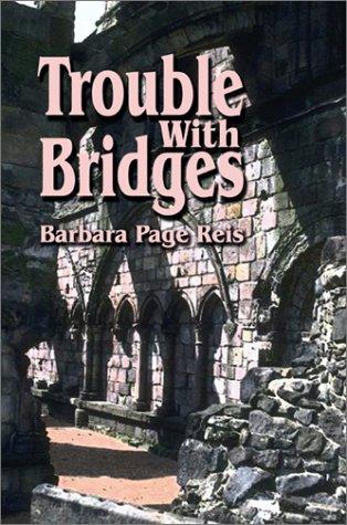 9781591290407: Trouble with Bridges