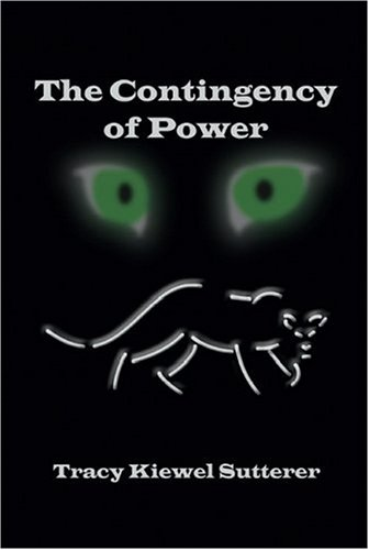 9781591291022: The Contingency of Power