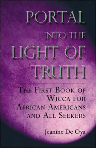 9781591291527: Portal Into the Light of Truth: The first Book of Wicca for African Americans and All Seekers
