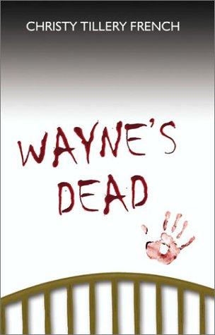9781591291978: Wayne's Dead