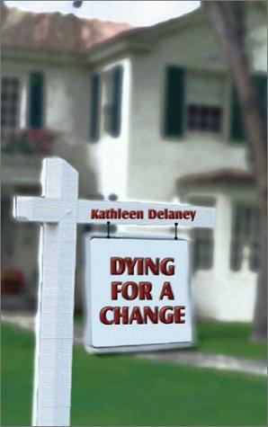 Dying for a Change: Delaney, Kathleen