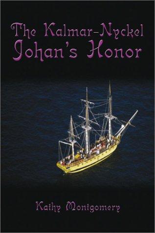 9781591292760: The Kalmar-Nyckel: Johan's Honor