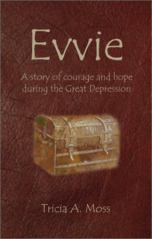 9781591293224: Evvie: A Story of Courage and Hope During the Great Depression