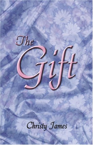 The Gift: Christy James