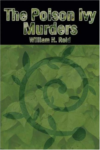 The Poison Ivy Murders (9781591294955) by William H. Reid