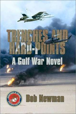Trenches and Hard-Points: A Gulf War Novel: Newman, Bob
