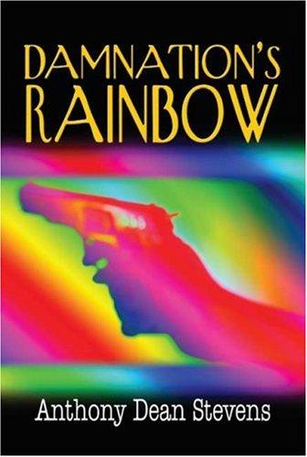 Damnation's Rainbow: Anthony Dean Stevens