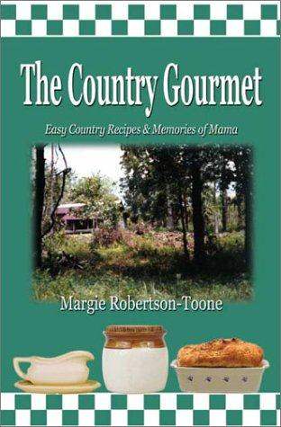 9781591297819: The Country Gourmet, Easy Country Recipes & Memories of Mama