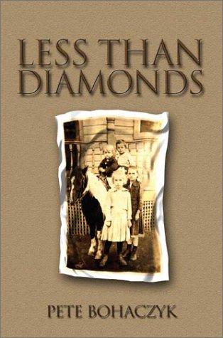 Less than Diamonds: Bohaczyk, Pete