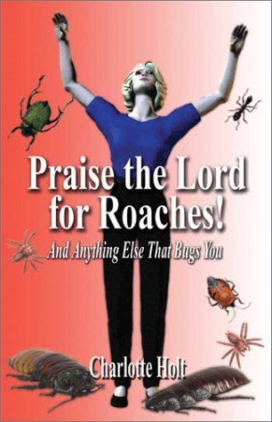 9781591298885: Praise the Lord for Roaches!