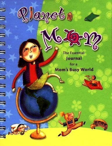 9781591307969: Planet Mom: The Essential Journal for a Mom's Busy World