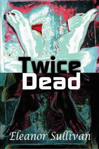 Twice Dead: Sullivan, Eleanor