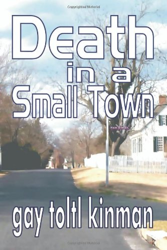Death in a Small Town: Kinman, Gay Tolt