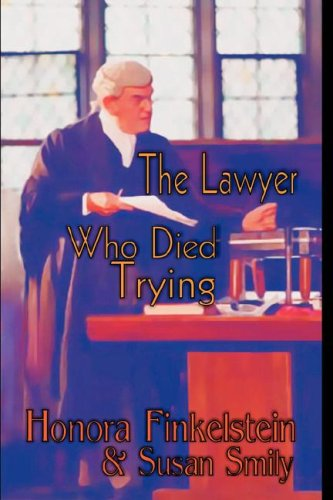 9781591331902: The Lawyer Who Died Trying