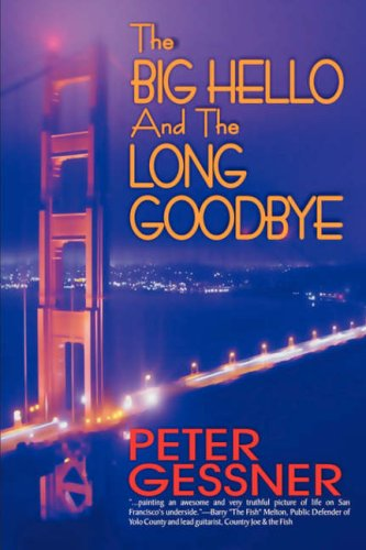 The Big Hello And The Long Goodbye: Peter Gessner