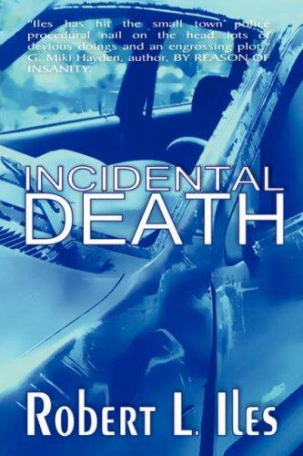 Incidental Death: Iles, Robert L