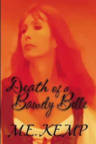 Death of a Bawdy Belle: Kemp, M. E. **Signed by the Author**