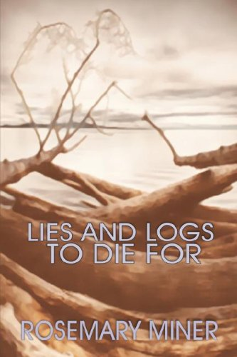 9781591332541: Lies and Logs to Die for